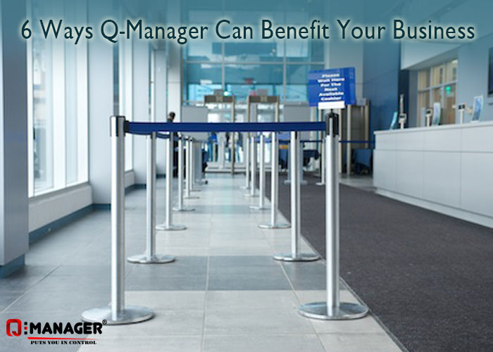 6-Ways-Q-Manager-Can-Benefit-Your-Business