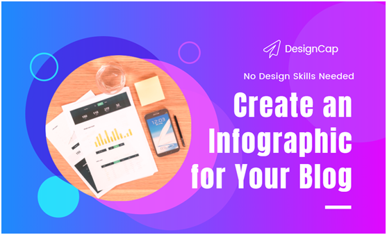 How to Create an Infographic for Your Blog with DesignCap: No Design Skills Needed