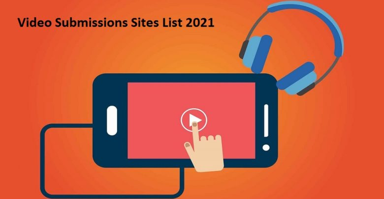 Video Submissions Sites List