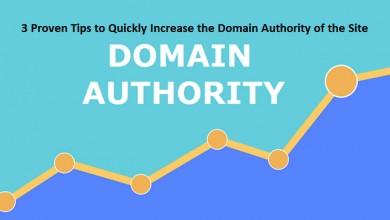 3 Proven Tips to Quickly Increase the Domain Authority of the Site