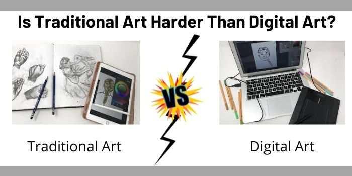 Is Traditional Art Harder Than Digital Art?