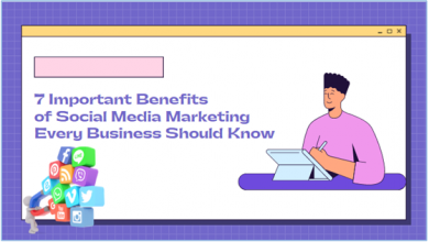 7 Important Benefits of Social Media Marketing Every Business Should Know